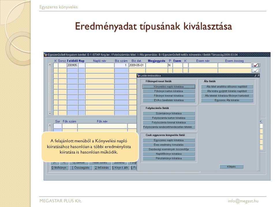 Eredményadat típusának kiválasztása MEGASTAR PLUS Kft.