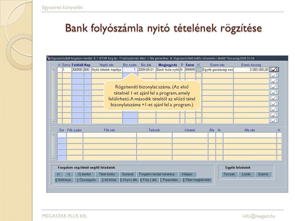 Bank folyószámla nyitó tételének rögzítése Rögzítendő bizonylat száma.