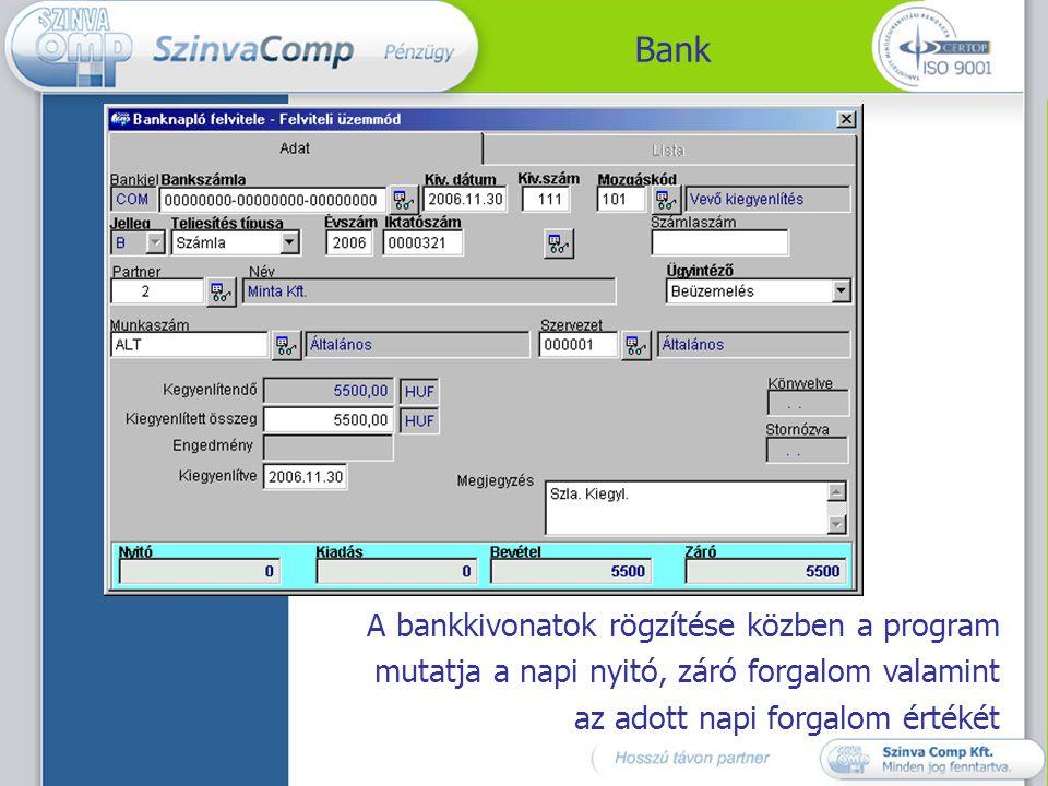 Bank A bankkivonatok rögzítése közben a program mutatja a napi nyitó, záró forgalom valamint az adott napi forgalom értékét