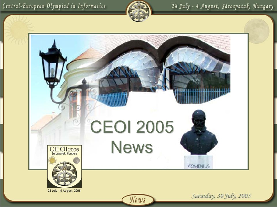 Saturday, 30 July, 2005 CEOI 2005 News