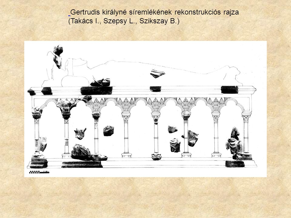 Gertrudis királyné síremlékének rekonstrukciós rajza (Takács I., Szepsy L., Szikszay B.)