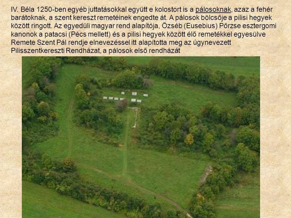 IV. Béla 1250-ben egyéb juttatásokkal együtt e kolostort is a pálosoknak, azaz a fehér barátoknak, a szent kereszt remetéinek engedte át. A pálosok bö
