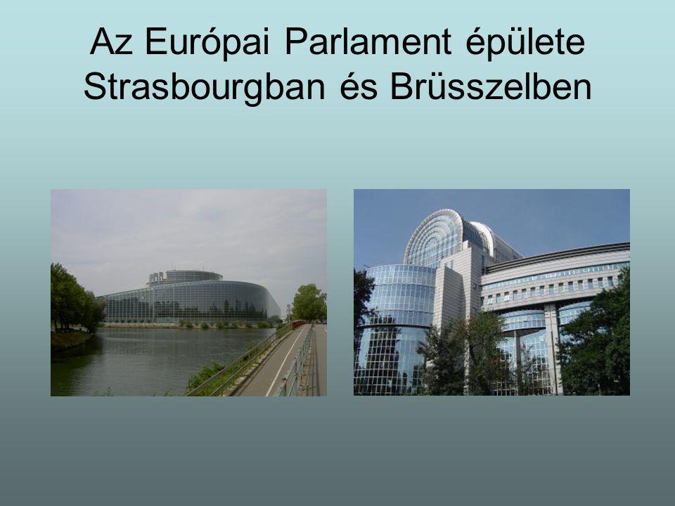 Az Európai Parlament épülete Strasbourgban és Brüsszelben