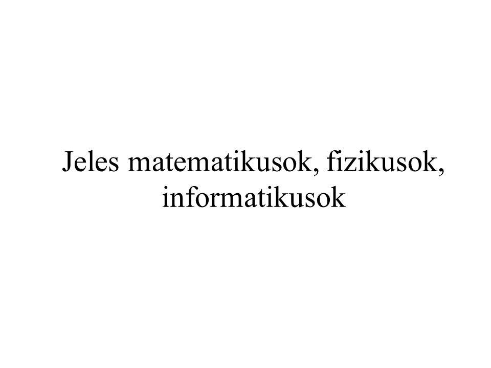 Jeles matematikusok, fizikusok, informatikusok