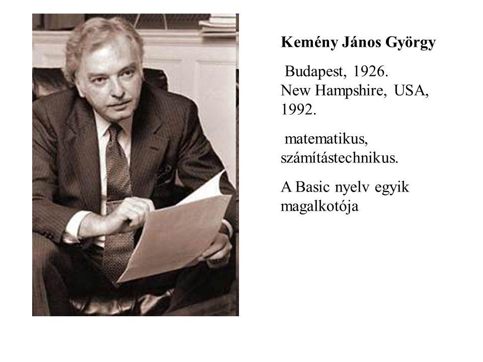 Kemény János György Budapest, 1926. New Hampshire, USA, 1992. matematikus, számítástechnikus. A Basic nyelv egyik magalkotója