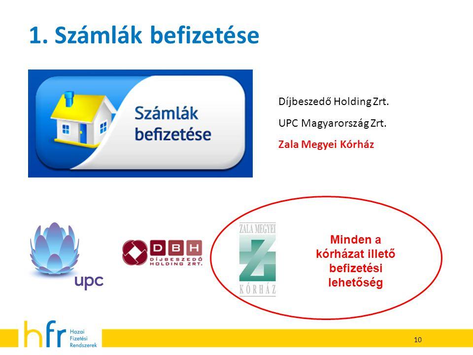 10 1.Számlák befizetése Díjbeszedő Holding Zrt. UPC Magyarország Zrt.