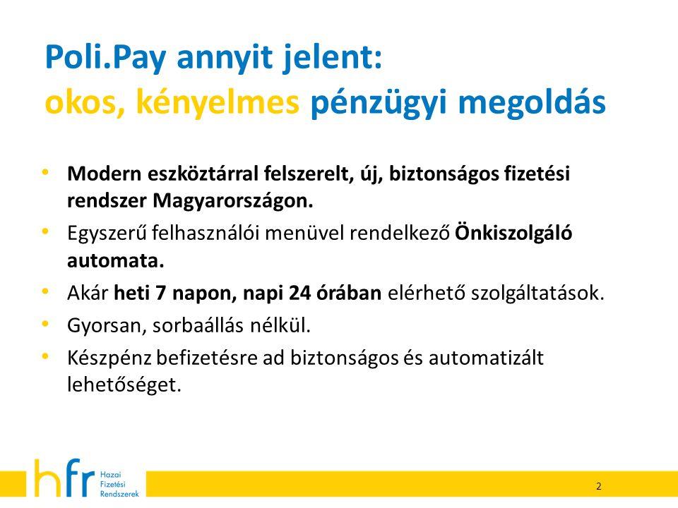 Poli.Pay annyit jelent: okos, kényelmes pénzügyi megoldás • Modern eszköztárral felszerelt, új, biztonságos fizetési rendszer Magyarországon.