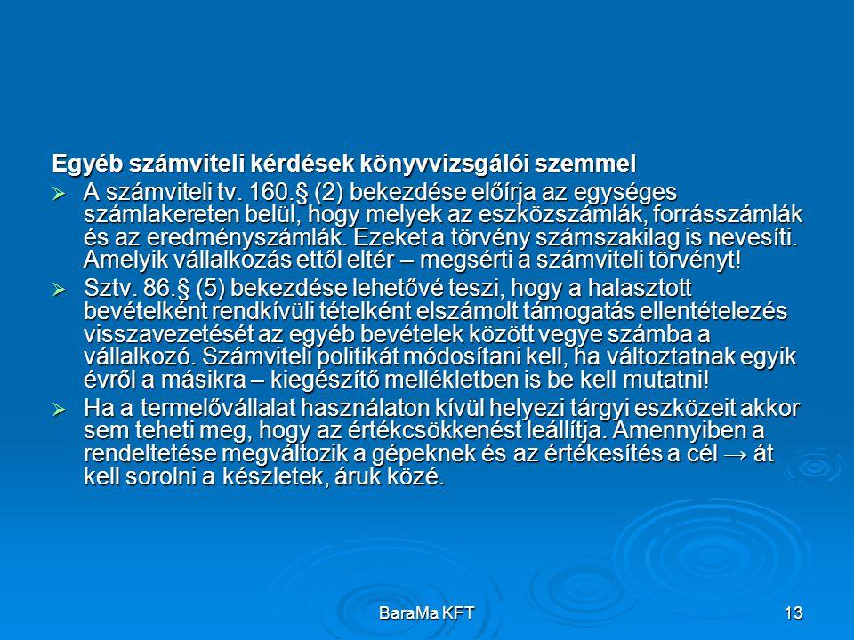 BaraMa KFT13 Egyéb számviteli kérdések könyvvizsgálói szemmel  A számviteli tv. 160.§ (2) bekezdése előírja az egységes számlakereten belül, hogy mel