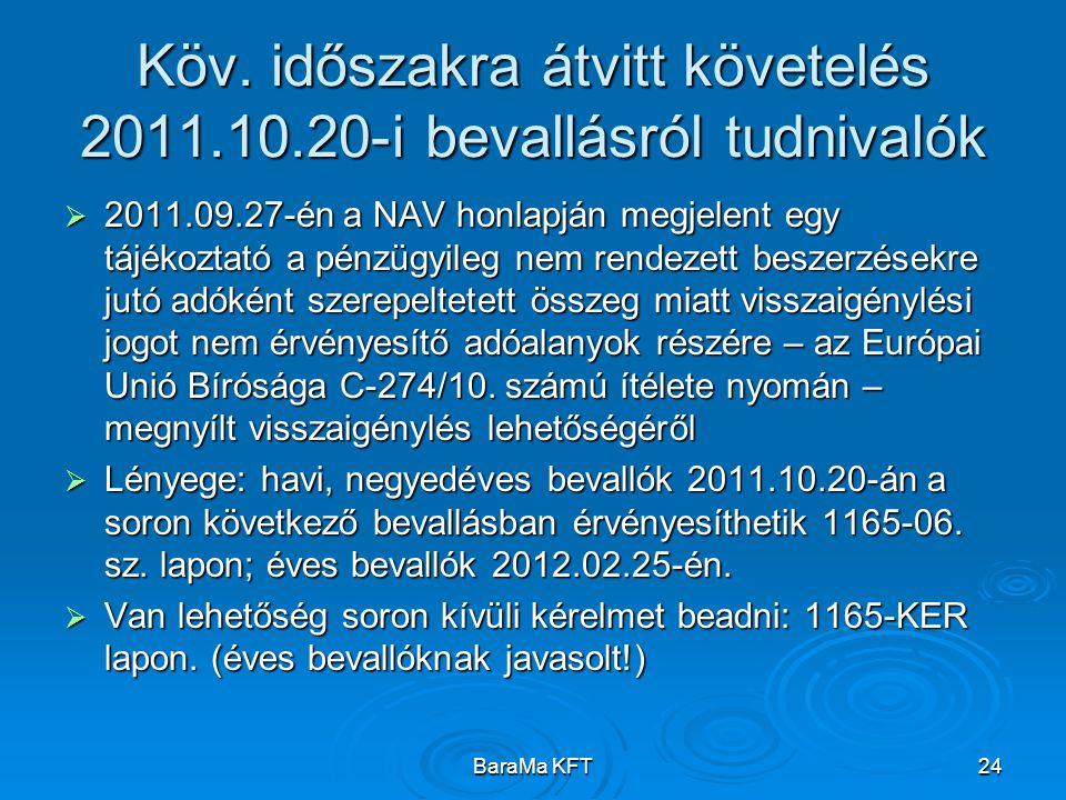 BaraMa KFT24 Köv. időszakra átvitt követelés 2011.10.20-i bevallásról tudnivalók  2011.09.27-én a NAV honlapján megjelent egy tájékoztató a pénzügyil