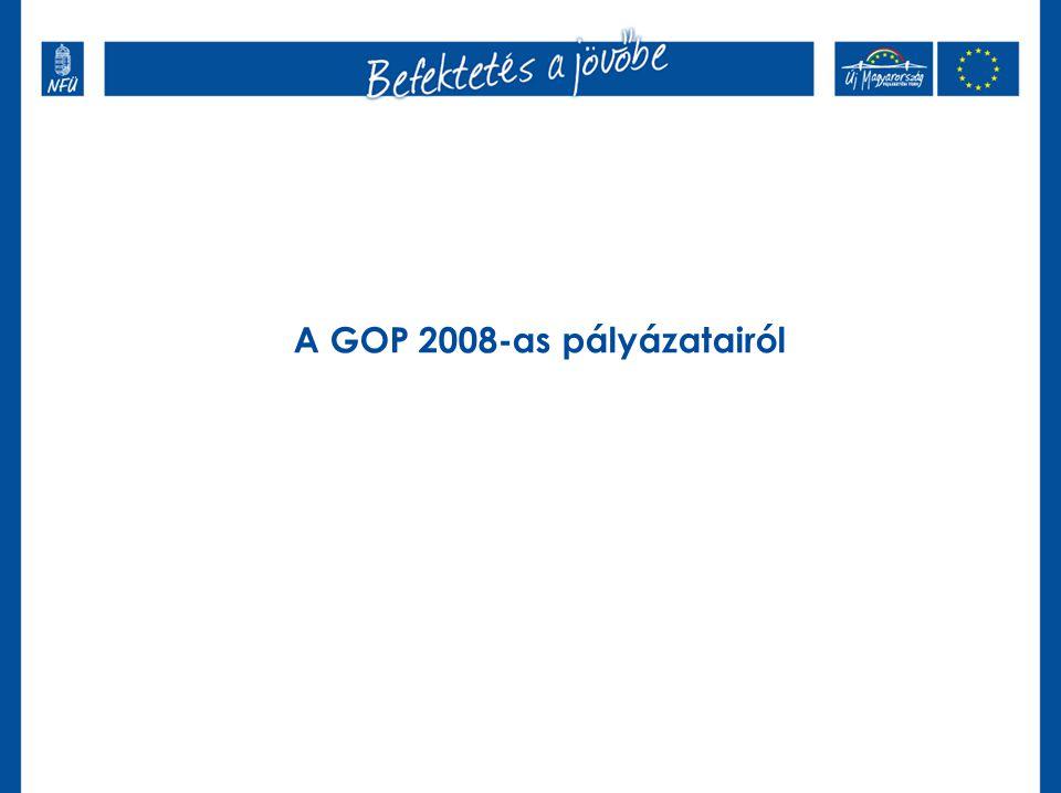 Kiemelt fejlesztéspolitikai célok 2008-ban •Hátrányos helyzetű térségek felzárkóztatása •Magyarország növekedési pólusainak fejlesztése •Visszatérítendő támogatások erősítése •K+F kinyílik a nagyvállalatoknak is 2008-as menetrend •első kör - február 15.:technológiai korszerűsítési pályázatok (GOP-2.1.1.