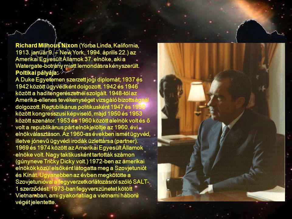Richard Milhous Nixon (Yorba Linda, Kalifornia, 1913.