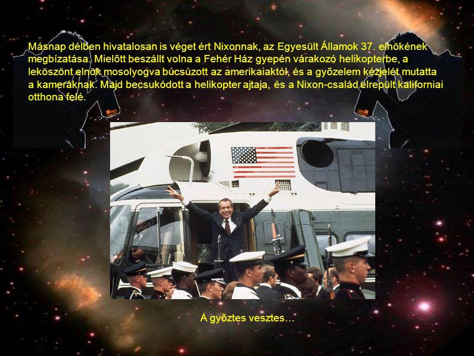 Másnap délben hivatalosan is véget ért Nixonnak, az Egyesült Államok 37.