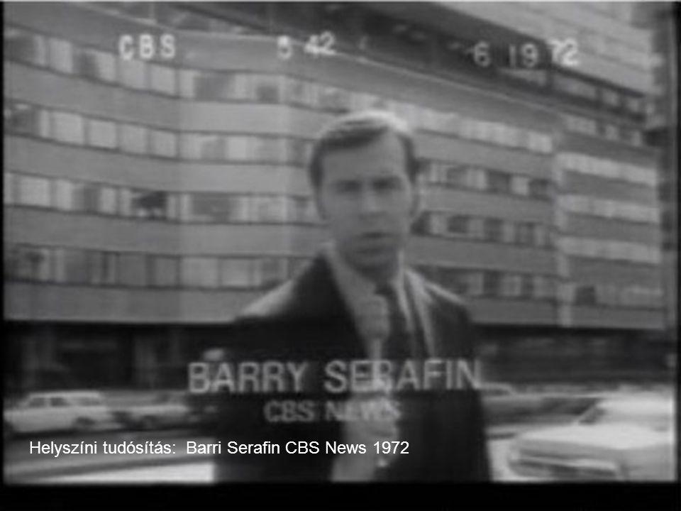 Helyszíni tudósítás: Barri Serafin CBS News 1972