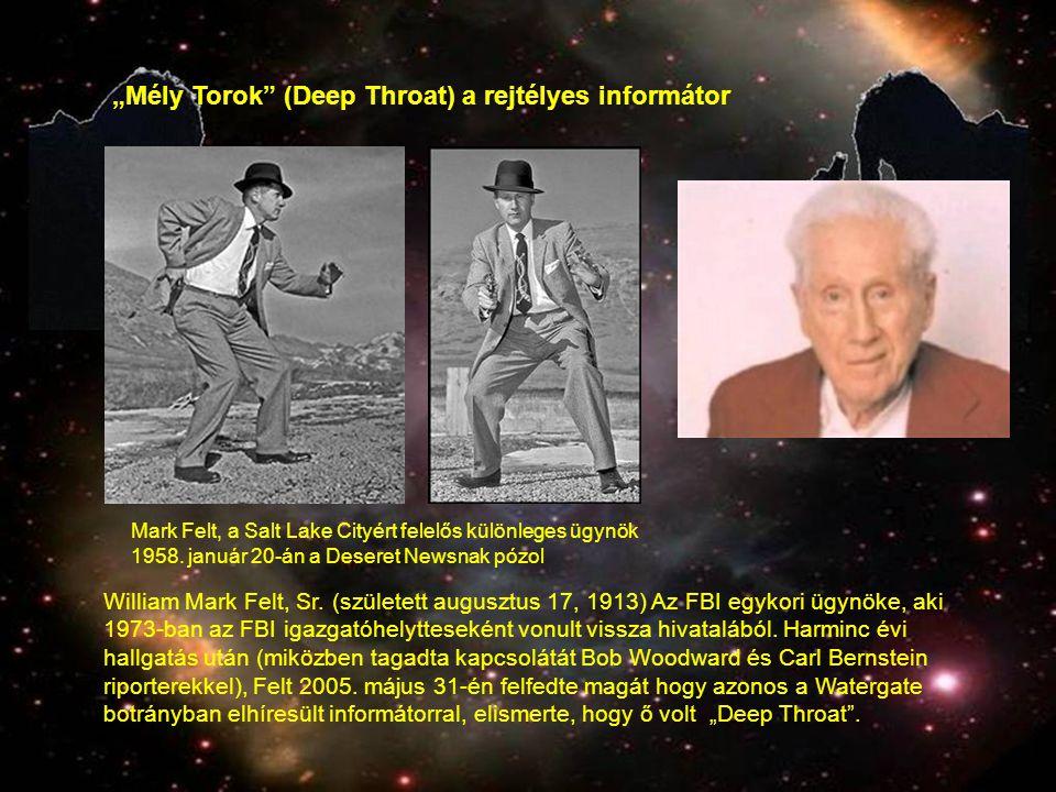 """""""Mély Torok (Deep Throat) a rejtélyes informátor William Mark Felt, Sr."""