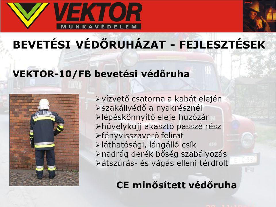 BEVETÉSI VÉDŐRUHÁZAT - FEJLESZTÉSEK VEKTOR-10/FB bevetési védőruha  vízvető csatorna a kabát elején  szakállvédő a nyakrésznél  lépéskönnyítő eleje