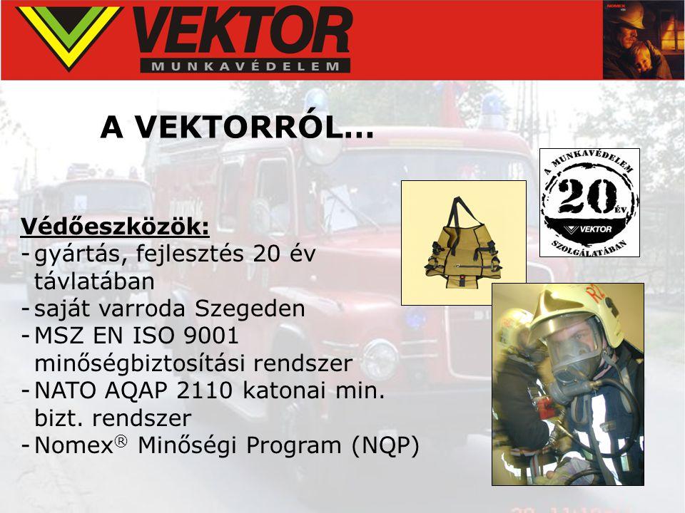 Védőeszközök: -gyártás, fejlesztés 20 év távlatában -saját varroda Szegeden -MSZ EN ISO 9001 minőségbiztosítási rendszer -NATO AQAP 2110 katonai min.