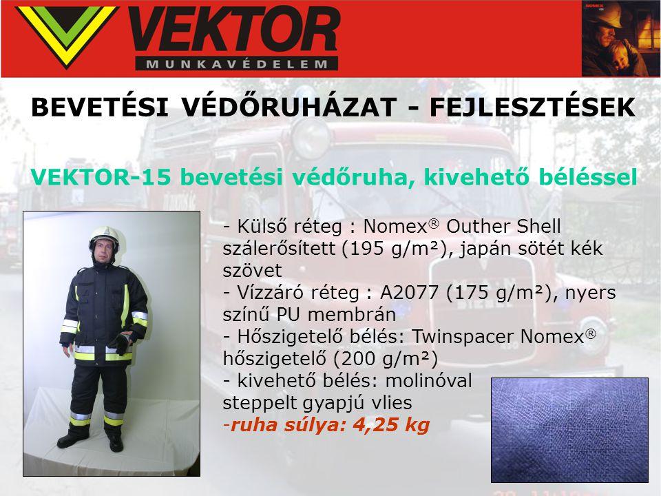 BEVETÉSI VÉDŐRUHÁZAT - FEJLESZTÉSEK VEKTOR-15 bevetési védőruha, kivehető béléssel - Külső réteg : Nomex ® Outher Shell szálerősített (195 g/m²), japá