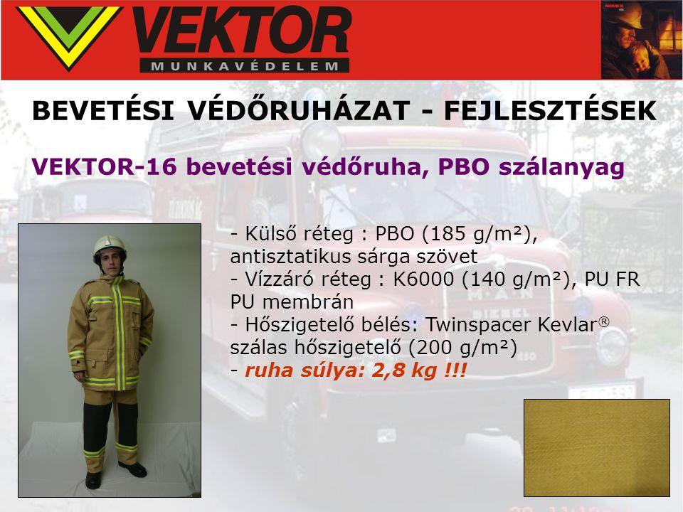 BEVETÉSI VÉDŐRUHÁZAT - FEJLESZTÉSEK VEKTOR-16 bevetési védőruha, PBO szálanyag - Külső réteg : PBO (185 g/m²), antisztatikus sárga szövet - Vízzáró ré