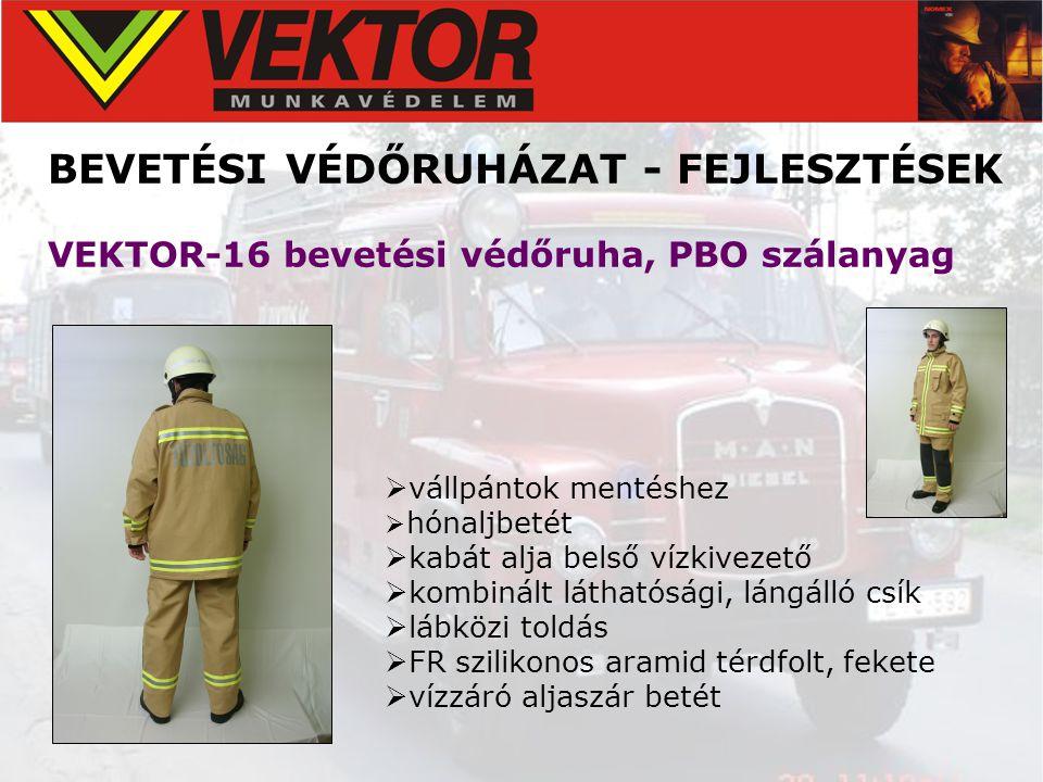 BEVETÉSI VÉDŐRUHÁZAT - FEJLESZTÉSEK VEKTOR-16 bevetési védőruha, PBO szálanyag  vállpántok mentéshez  hónaljbetét  kabát alja belső vízkivezető  k