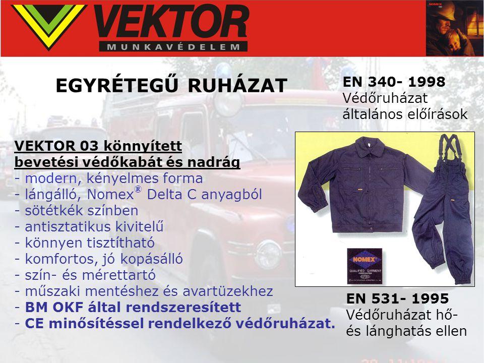 TÖBB RÉTEGŰ VÉDŐRUHÁZAT EN 340-1998 Védőruházat általános előírások EN 469- 2006 Védőruházat tűzoltók részére Külső szövet - lángálló - Nedvesség záró réteg -lángálló membrán- Láthatósági csík -lángálló- Varrócérna - lángálló- Belső hőszigetelő réteg - lángálló - Megerősítő rétegek - térdbetét-