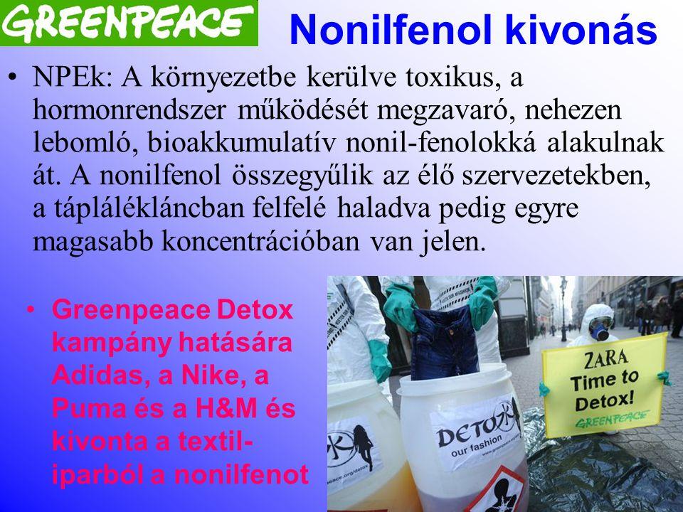 DETOX kampány •A ruha gyártók vegyi anyagokkkal pl. nonilfenollal szennyezték a kínai éás egyéb 3. világbeli folyókkat, vizeket. •A ruhákon keresztül