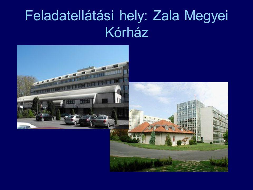 Feladatellátási hely: Zala Megyei Kórház