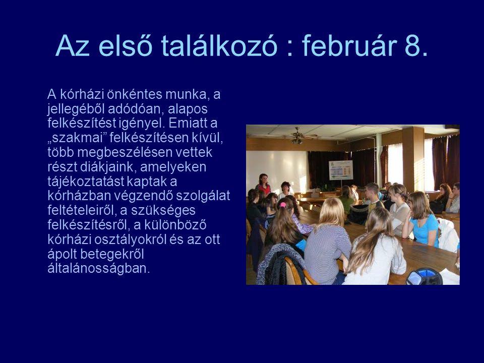 Az első találkozó : február 8.
