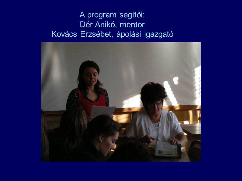 A program segítői: Dér Anikó, mentor Kovács Erzsébet, ápolási igazgató