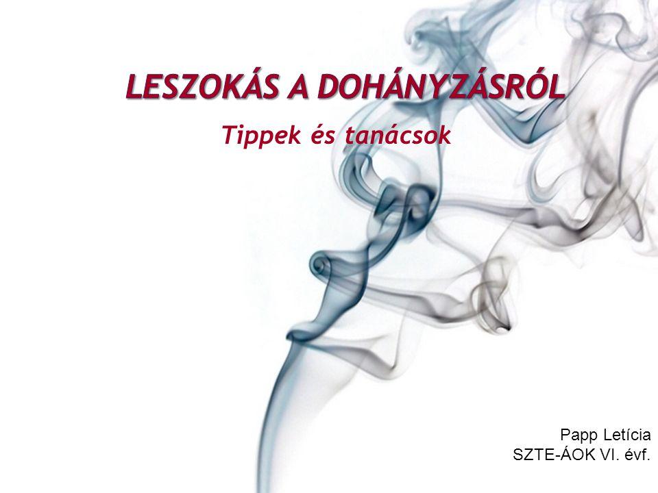 Papp Letícia SZTE-ÁOK VI. évf. Tippek és tanácsok