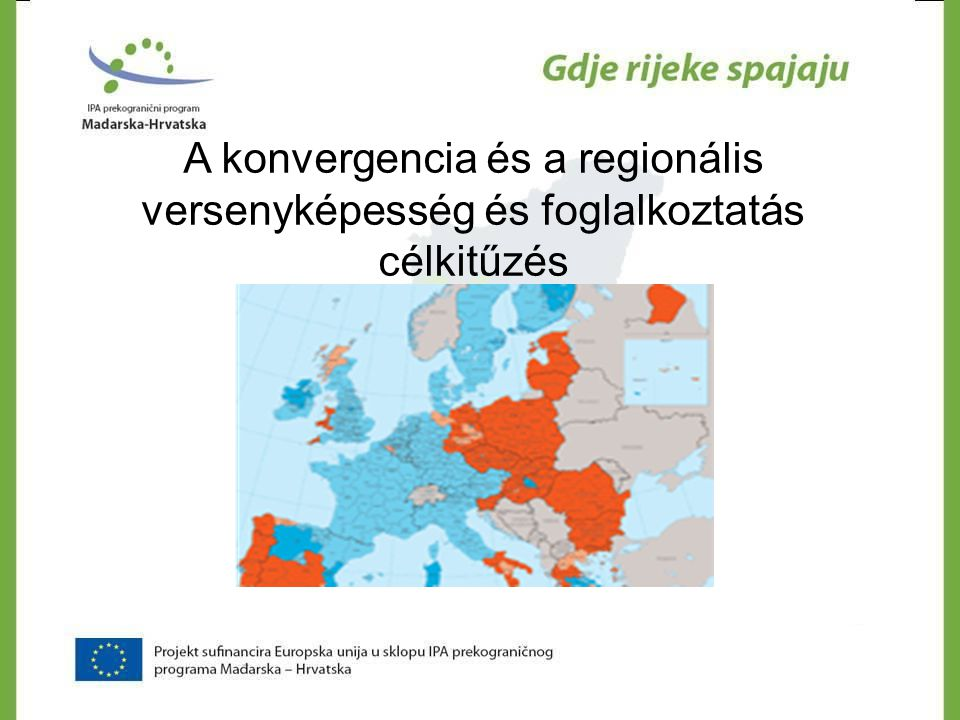 A konvergencia és a regionális versenyképesség és foglalkoztatás célkitűzés