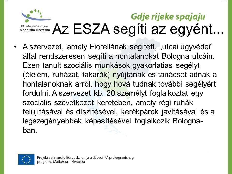 """Az ESZA segíti az egyént... •A szervezet, amely Fiorellának segített, """"utcai ügyvédei"""" által rendszeresen segíti a hontalanokat Bologna utcáin. Ezen t"""