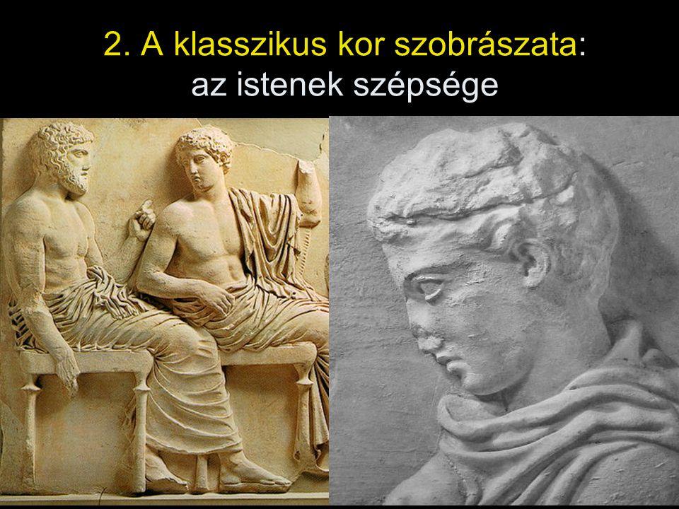 2. A klasszikus kor szobrászata: az istenek szépsége