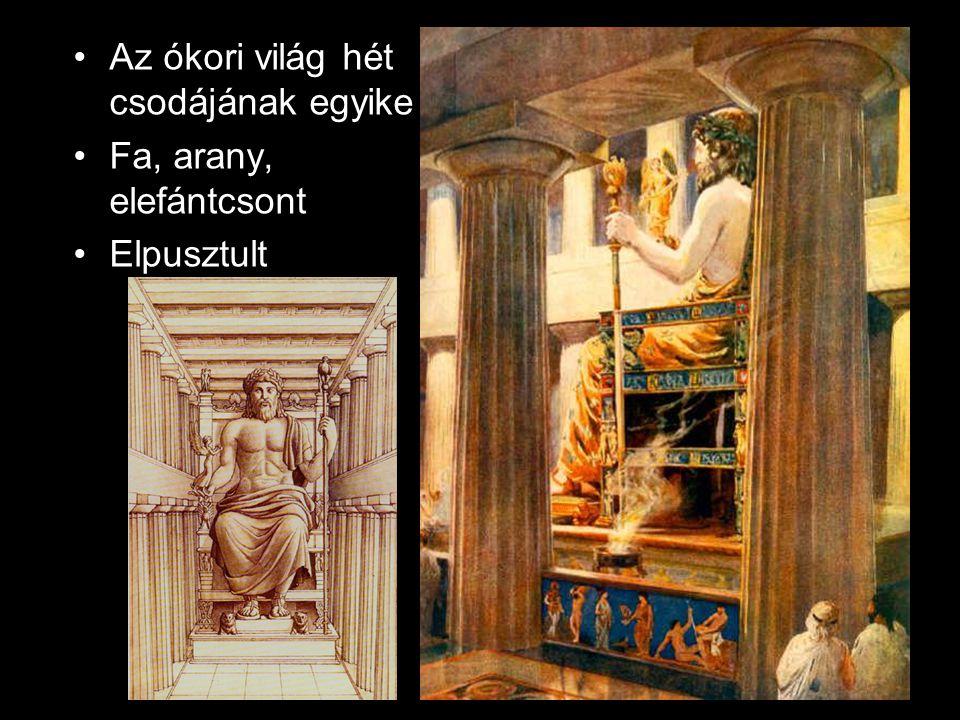 •Az ókori világ hét csodájának egyike •Fa, arany, elefántcsont •Elpusztult