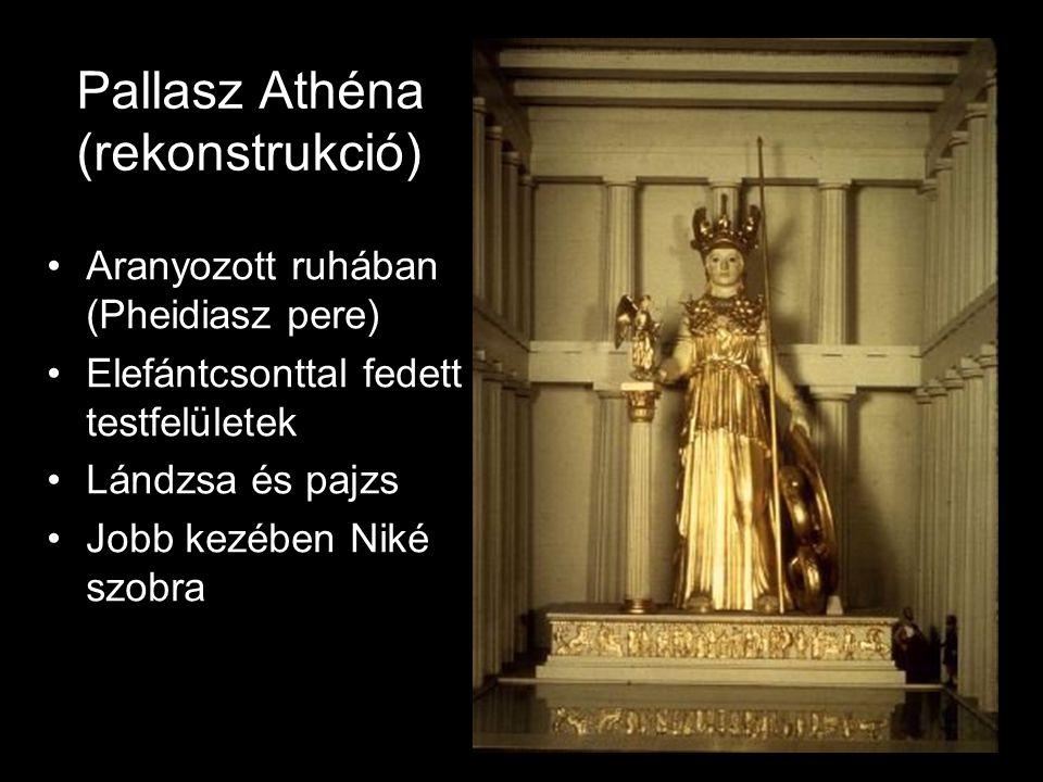 Pallasz Athéna (rekonstrukció) •Aranyozott ruhában (Pheidiasz pere) •Elefántcsonttal fedett testfelületek •Lándzsa és pajzs •Jobb kezében Niké szobra