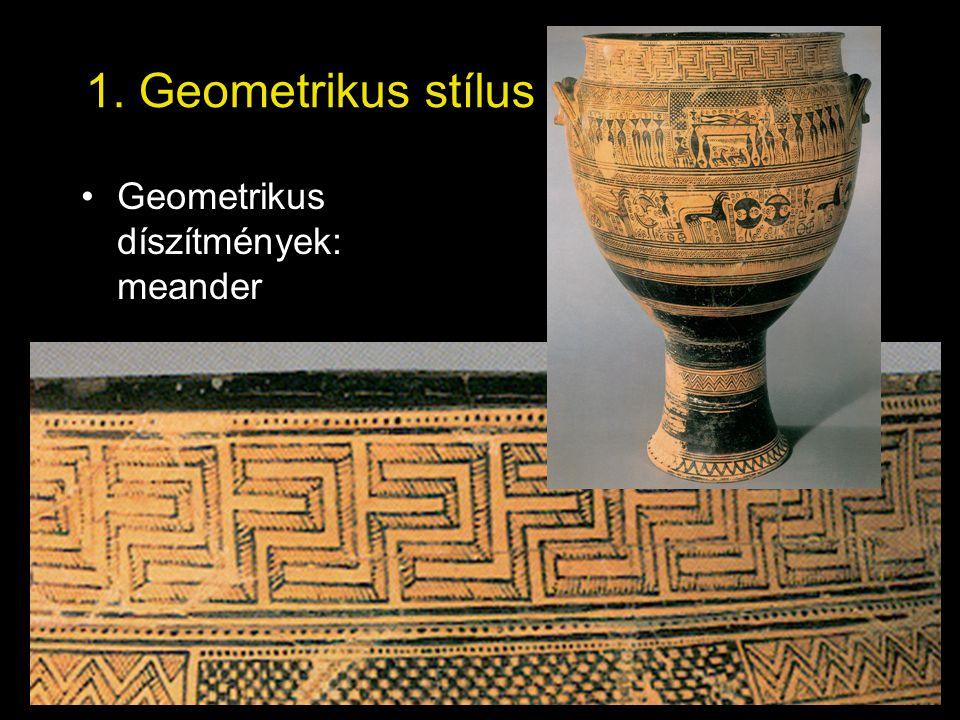 1. Geometrikus stílus •Geometrikus díszítmények: meander