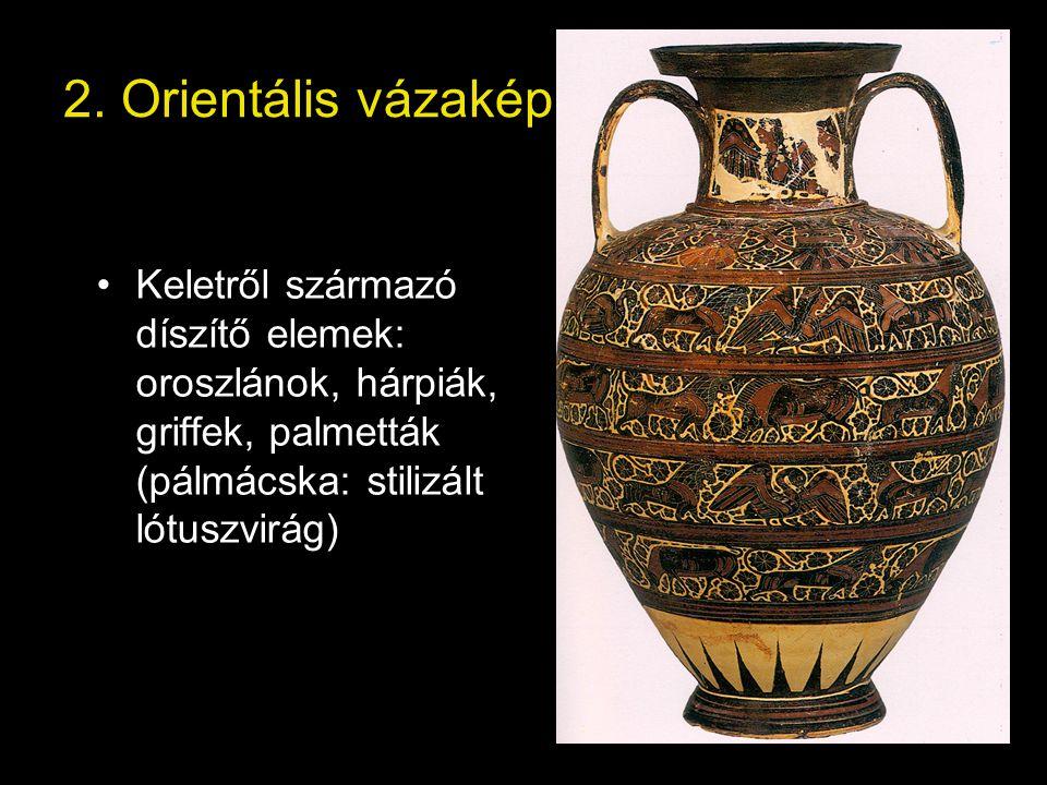 2. Orientális vázakép •Keletről származó díszítő elemek: oroszlánok, hárpiák, griffek, palmetták (pálmácska: stilizált lótuszvirág)