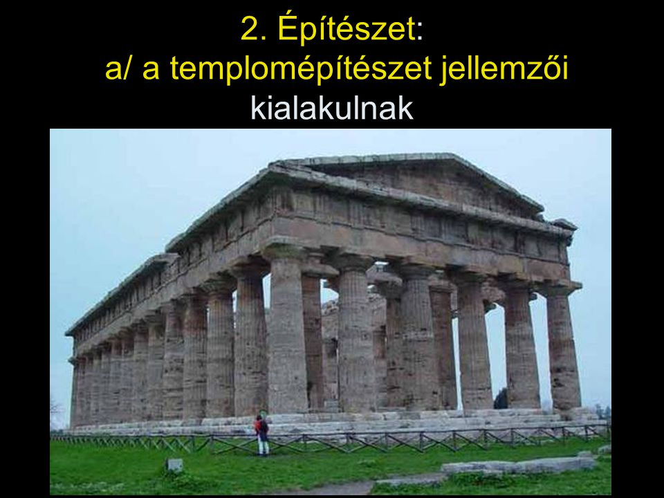 2. Építészet: a/ a templomépítészet jellemzői kialakulnak