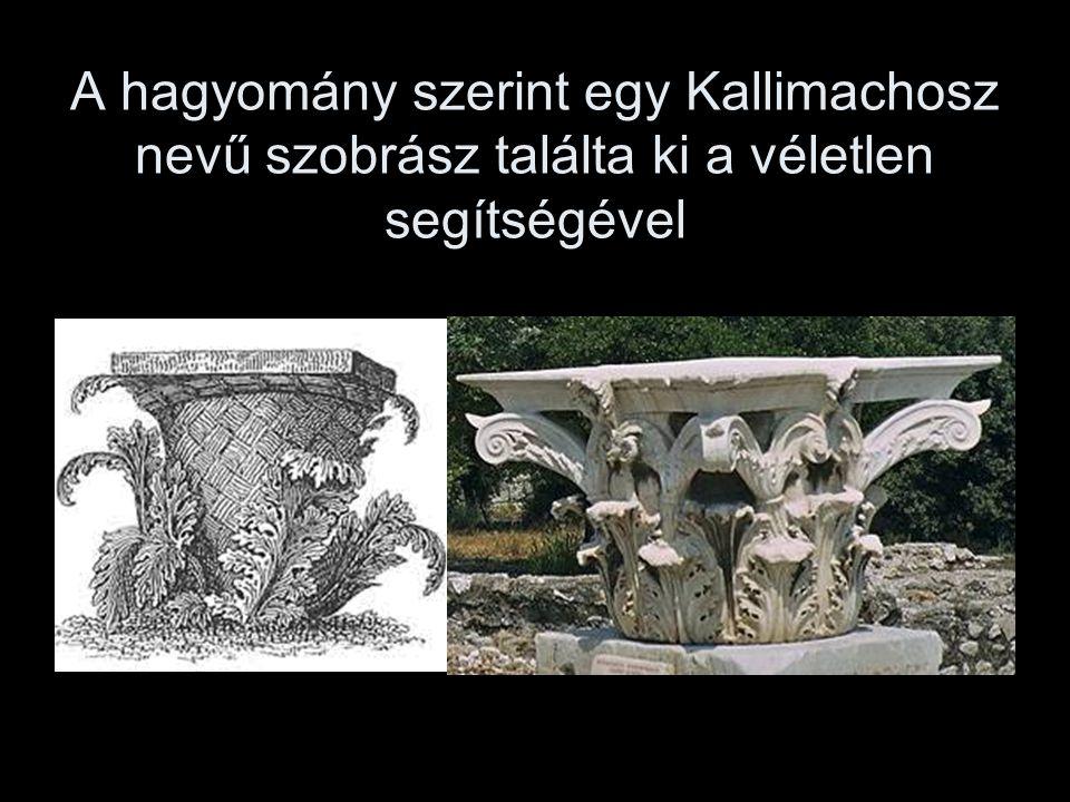 A hagyomány szerint egy Kallimachosz nevű szobrász találta ki a véletlen segítségével