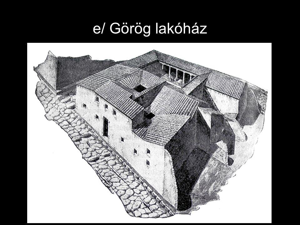 e/ Görög lakóház