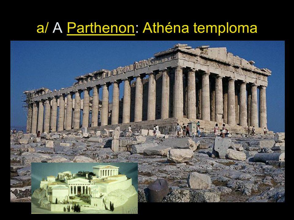 a/ A Parthenon: Athéna temploma