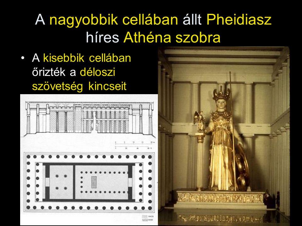 A nagyobbik cellában állt Pheidiasz híres Athéna szobra •A kisebbik cellában őrizték a déloszi szövetség kincseit