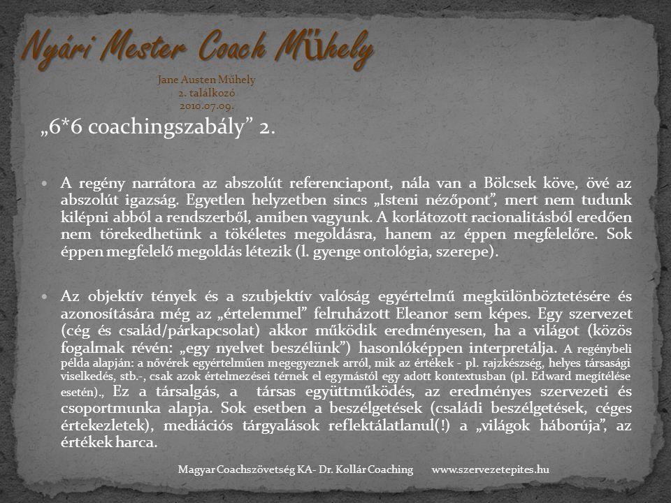 """""""6*6 coachingszabály"""" 2.  A regény narrátora az abszolút referenciapont, nála van a Bölcsek köve, övé az abszolút igazság. Egyetlen helyzetben sincs"""