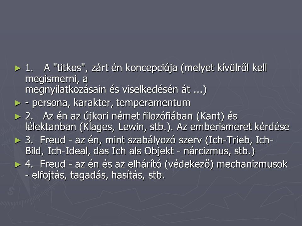 ► 5.H. Hartmann - konfliktfrei Ich-Gebiete, énfunkciók ► 6.