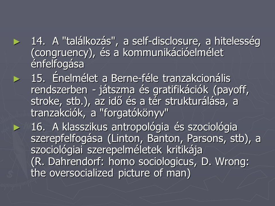 B.► 1. A self-koncepció megjelenése - európai élménylélektan, William James (selves), G.H.