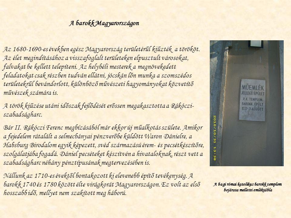 A barokk Magyarországon Az 1680-1690-es években egész Magyarország területérűl kiűzték a törököt.
