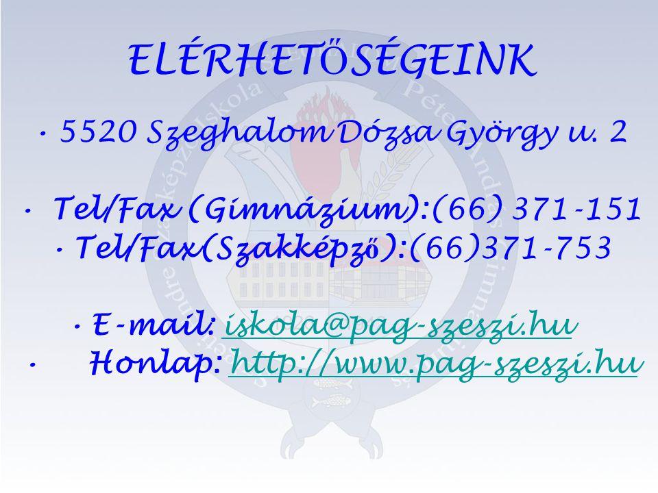 ELÉRHET Ő SÉGEINK •5520 Szeghalom Dózsa György u.
