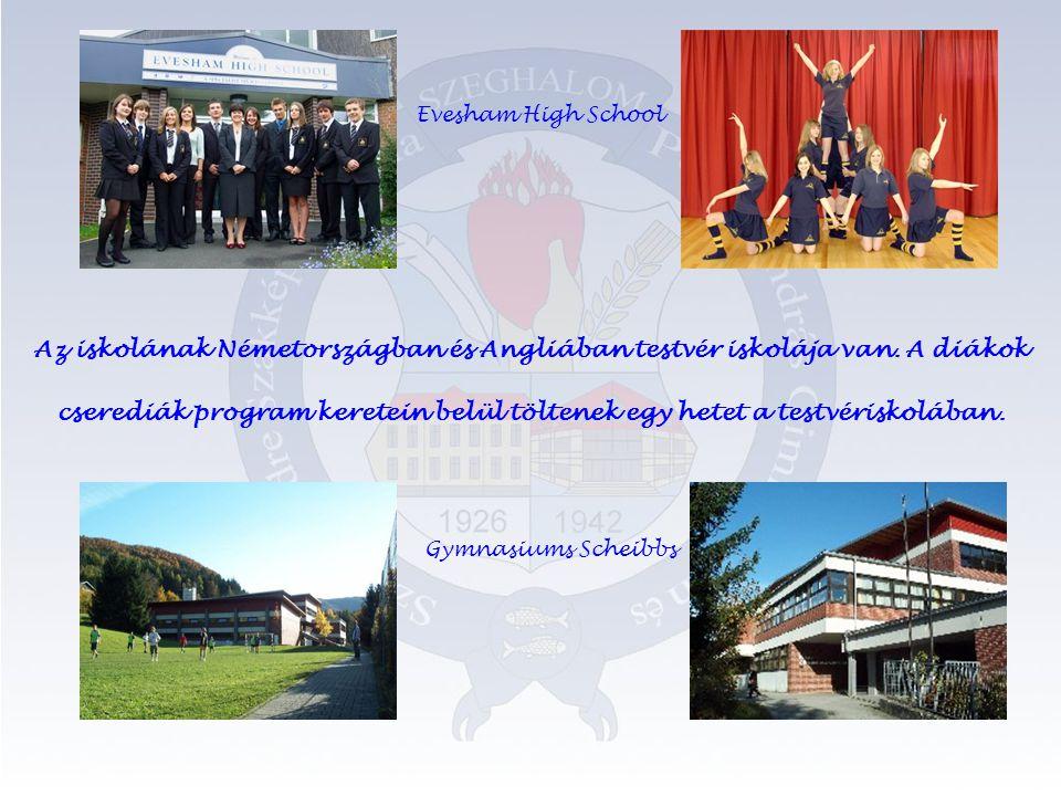 Az iskolának Németországban és Angliában testvér iskolája van.