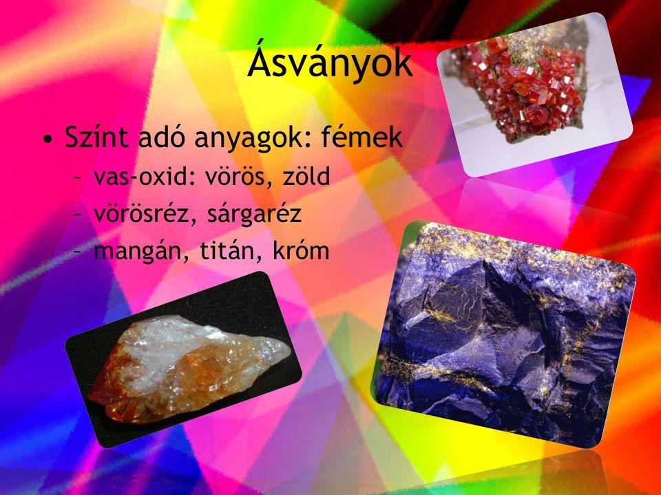 Ásványok •Színt adó anyagok: fémek –vas-oxid: vörös, zöld –vörösréz, sárgaréz –mangán, titán, króm