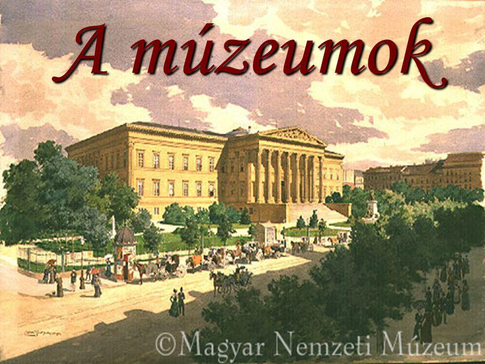 Országos múzeumok 1.Budapesti Történeti Múzeum - Budapest Főváros Önkormányzata 2.