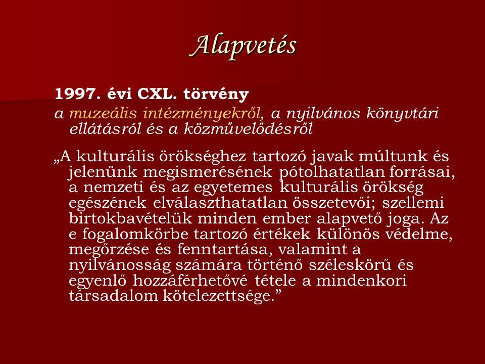 4. A magyarországi múzeumok kialakulása, struktúrája, hálózata